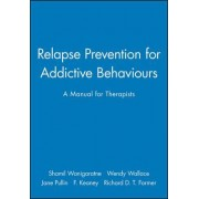 Relapse Prevention for Addictive Behaviours by Shamil Wanigaratne