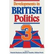 Developments in British Politics: Bk. 3 by Patrick Dunleavy