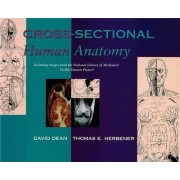 Cross Sectional Human Anatomy by David Dean