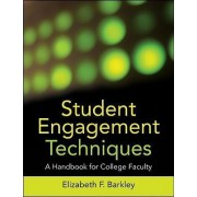 Student Engagement Techniques by Elizabeth F. Barkley