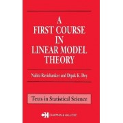 A First Course in Linear Model Theory by Nalini Ravishanker