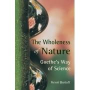 The Wholeness of Nature by Henri Bortoft