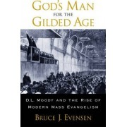 God's Man for the Gilded Age by Bruce J. Evensen