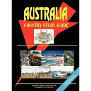 Australia Country Study Guide by International Business Publications