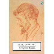 The Complete Poems by D. H. Lawrence