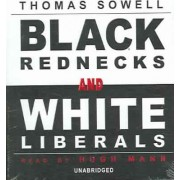 Black Rednecks and White Liberals by Thomas Sowell