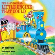 The Easy-to-Read Little Engine That Could by Watty Piper
