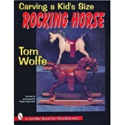 Carving a Kid's Size Rocking Horse by Tom Wolfe