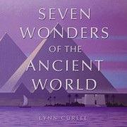 The Seven Wonders of the Ancient World by Lynn Curlee