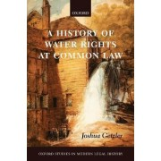 A History of Water Rights at Common Law by Joshua Getzler