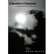 A Question of Command by Mark Moyar
