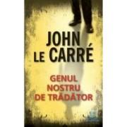 Genul nostru de tradator - John Le Carre