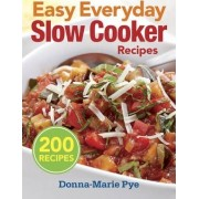Easy Everyday Slow Cooker Recipes by Donna-Marie Pye