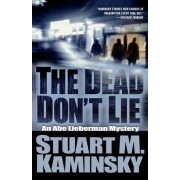 The Dead Don't Lie by Stuart M Kaminsky