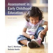 Assessment in Early Childhood Education with Enhanced Pearson Etext -- Access Card Package by Sue C Wortham