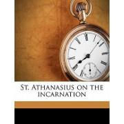 St. Athanasius on the Incarnation by Saint Patriarch of Alexandr Athanasius
