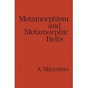 Metamorphism and Metamorphic Belts by Akiho Miyashiro