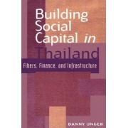 Building Social Capital in Thailand by Danny Unger