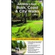 Adelaide's Best Bush, Coast and City Walks by Peter Beer