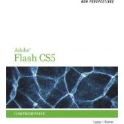 New Perspectives on Adobe Flash CS5 Comprehensive by Luis Lopez