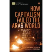 How Capitalism Failed the Arab World by Richard Javad Heydarian