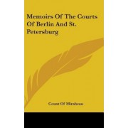 Memoirs of the Courts of Berlin and St. Petersburg by Count Of Mirabeau