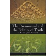 The Paranormal and the Politics of Truth by Jeremy Northcote