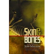Skin & Bones by Jeff Mellin