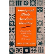Immigrant Minds, American Identities by Orm Overland