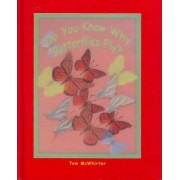 Do You Know Why Butterflies Fly? by Tom Mcwhirter