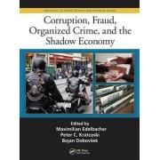Corruption, Fraud, Organized Crime, and the Shadow Economy by Maximilian Edelbacher