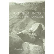 Texts That Linger, Words That Explode by Walter Brueggemann