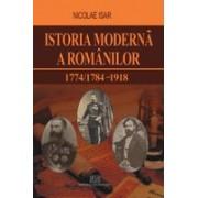 Istoria modernă a românilor 1774/1784 - 1918.