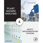 Plant Hazard Analysis and Safety Instrumentation Systems by Swapan Basu