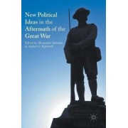 New Political Ideas in the Aftermath of the Great War 2016 by Anders G. Kjostvedt
