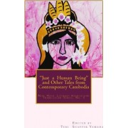 Just a Human Being and Other Tales from Contemporary Cambodia by Teri Shaffer Yamada