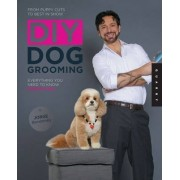 DIY Dog Grooming, from Puppy Cuts to Best in Show by Jorge Bendersky