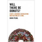 Will There be Donuts? by David Pearl