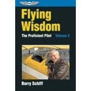 The Proficient Pilot, Volume 3 by Barry Schiff