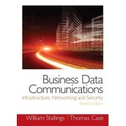 Business Data Communications- Infrastructure, Networking and Security by William Stallings