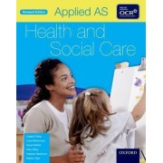 Applied as Health & Social Care Student Book for OCR by Angela Fisher