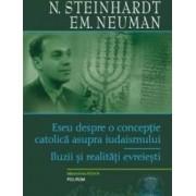 Eseu despre o conceptie catolica asupra iudaismului - N. Steinhardt Em. Neuman