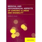 Medical and Psychosocial Aspects of Chronic Illness and Disability by Donna R. Falvo