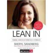 Lean In. Femeile Munca Si Vointa De A Conduce - Sheryl Sandberg