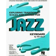 Exploring Traditional Scales and Chords for Jazz Keyboard by Bill Boyd