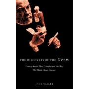 The Discovery of the Germ by John Waller