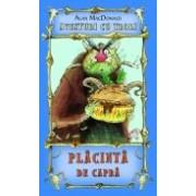 Placinta de capra ( vol.3 din seria Aventuri cu troli )