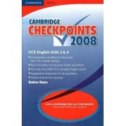 Cambridge Checkpoints VCE English Units 3&4 2008 2008: Unit 3&4 by Andrea Hayes