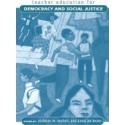 Teacher Education for Democracy and Social Justice by Nicholas M. Michelli