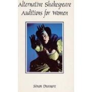 Alternative Shakespeare Auditions for Women by Simon Dunmore